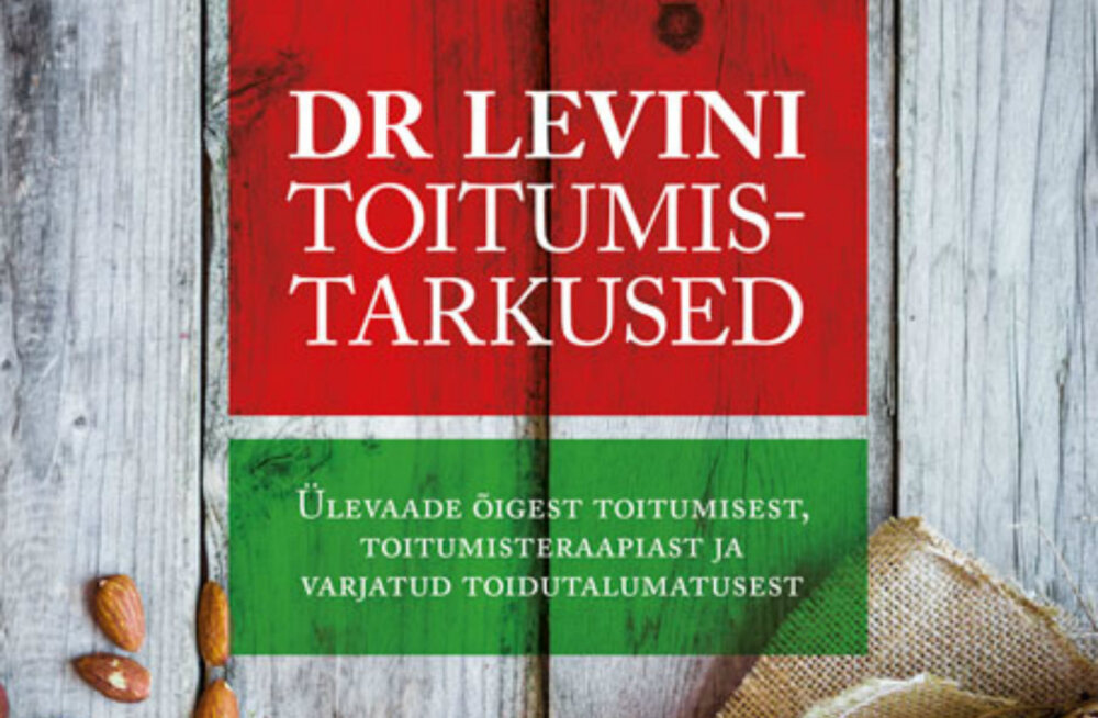"""Raamat """"Dr Levini toitumistarkused"""" annab ülevaate õigest toitumisest, toitumisteraapiast ja varjatud toidutalumatusest"""