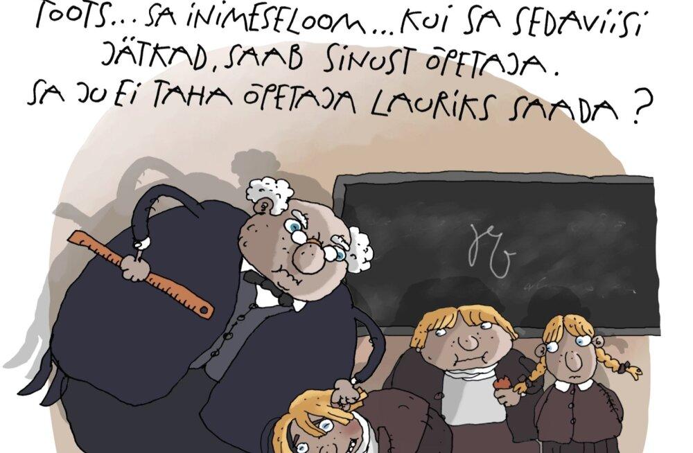 KARIKATUUR | Toots, kui nii jätkad, saab sinust õpetaja!