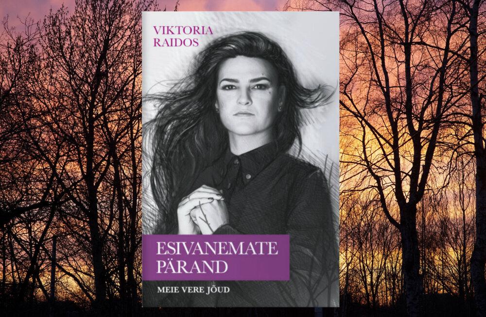 """Ilmus Viktoria Raidose raamat """"Esivanemate pärand"""", mis on tänasest saadaval kõikides Eesti raamatupoodides"""