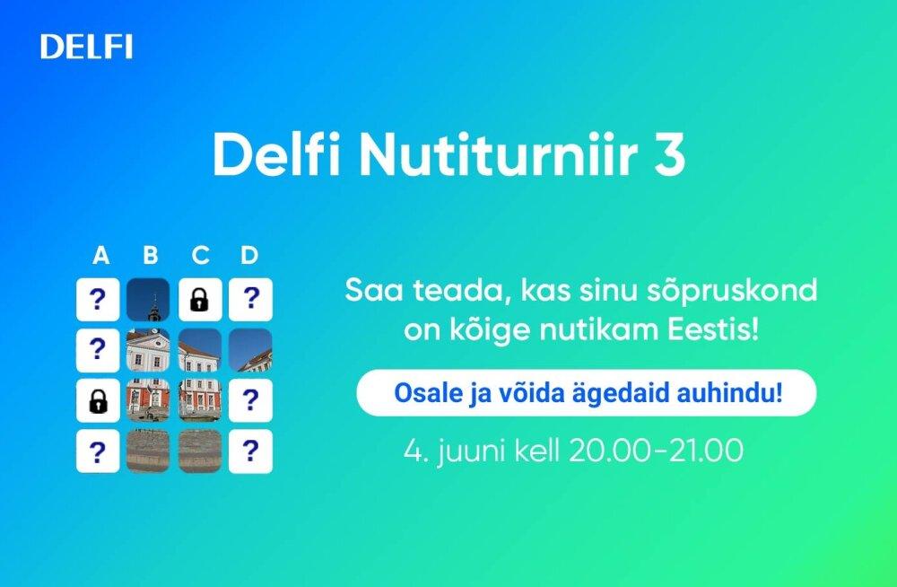 DELFI NUTITURNIIR | Nutiturniir 3 toimub juba nädala aja pärast