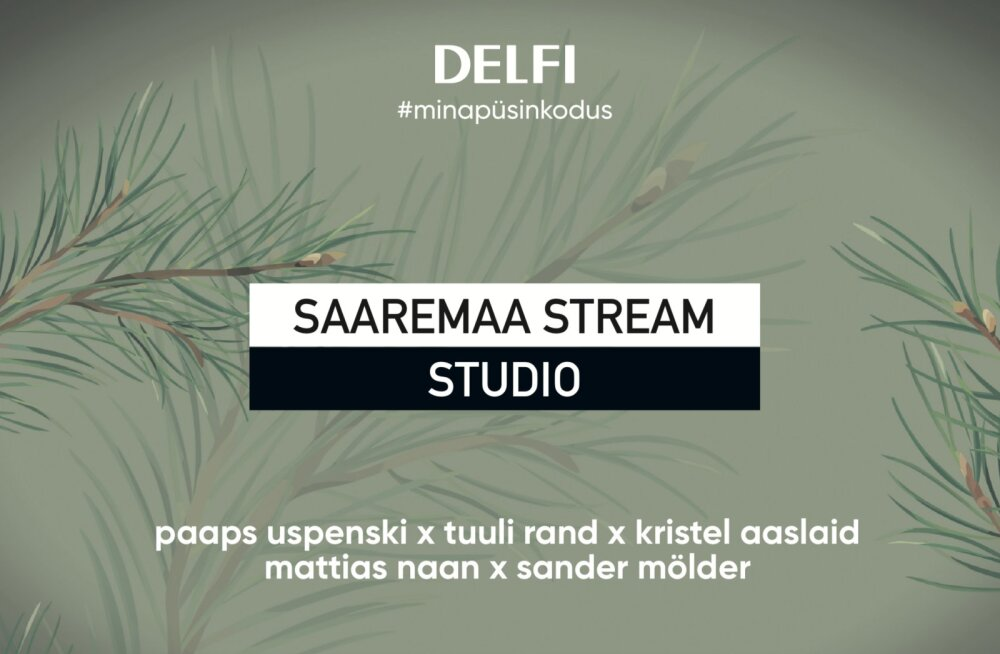 DELFI LIVE | Täna kell 17! Sander Mölder, Tuuli Rand, Paap Uspenski - #minapüsinkodus Studio live pidu Saaremaale möeldes