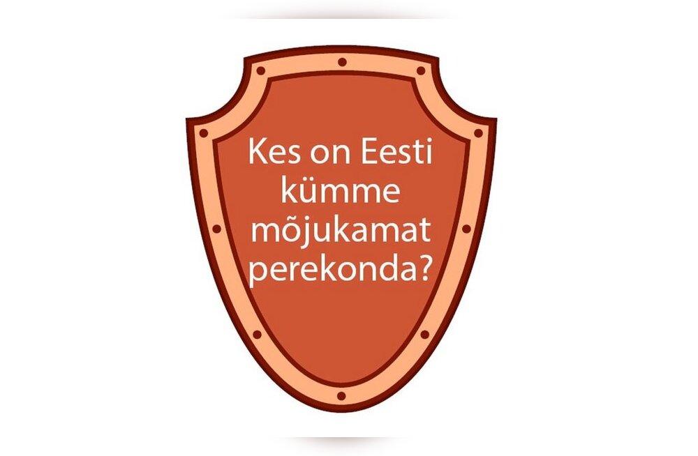Kes on Eesti kümme mõjukamat perekonda?