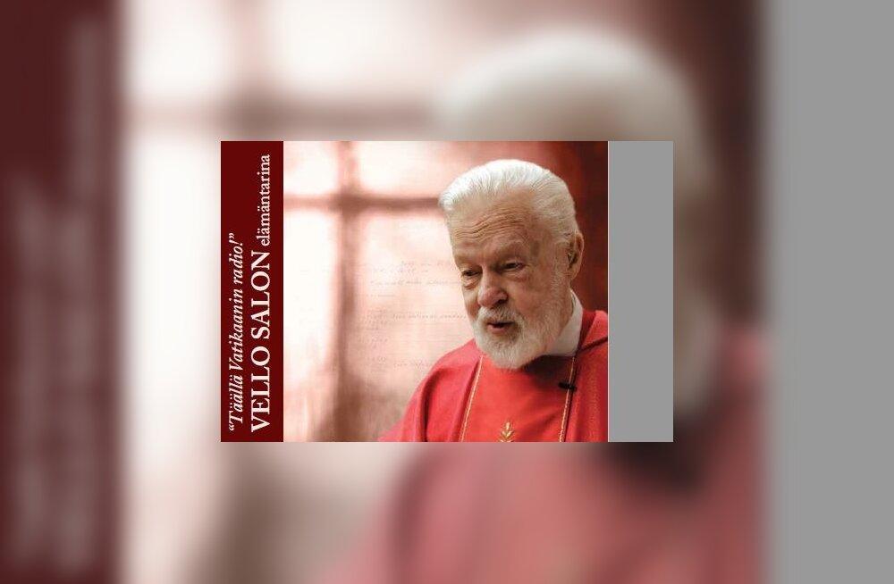 """Isa Vello Salo elulooraamat """"""""Siin Vatikani Raadio!"""" Vello Salo lugu"""" ilmus soome keeles"""
