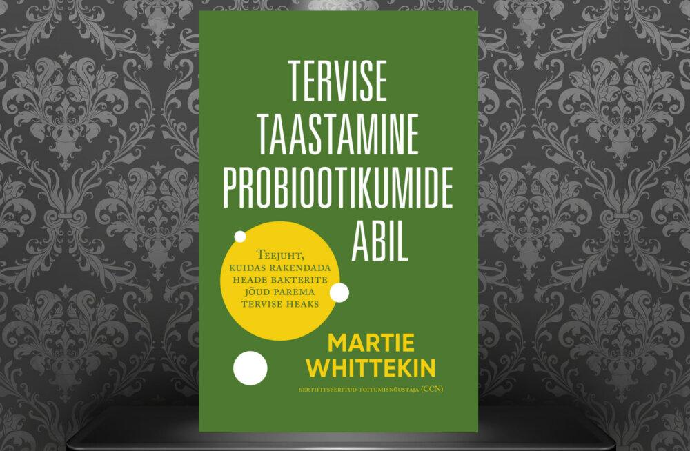 """""""Tervise taastamine probiootikumide abil"""" - raamat, mis aitab taastada turvaliselt ja tõhusalt oma heaolu"""