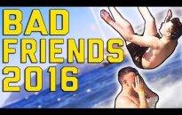 HITTVIDEO: Sõpra tunned hädas? Need on 2016. aasta kõige halvemad sõbrad, kelle peale ei saa ikka üldse loota