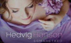 Hedvig Hanson esitleb uut plaati: seal on nii armumisejoovastust kui ka üksinduse kurbust