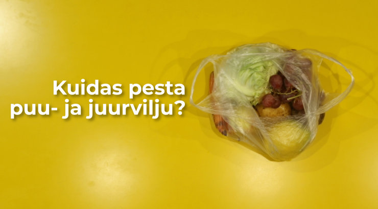DELFI VIDEO | Mida peab kindlasti puu- ja juurviljade pesemisel silmas pidama, et neilt mürgised ained eemaldada?